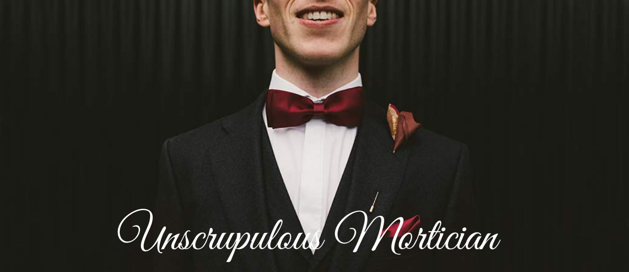 unscrupulous-mortician